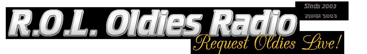 R O L  RADIO --- The Golden Oldies Request Jukebox ---